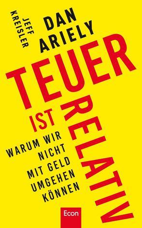 Teuer ist relativ von Ariely,  Dan, Gebauer,  Stephan, Kreisler,  Jeff
