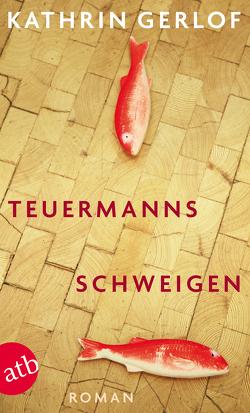 Teuermanns Schweigen von Gerlof,  Kathrin