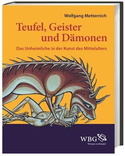 Teufel, Geister und Dämonen von Metternich,  Wolfgang