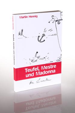 Teufel, Maestre und Madonna von Hennig,  Martin, Spiegelberg Verlag