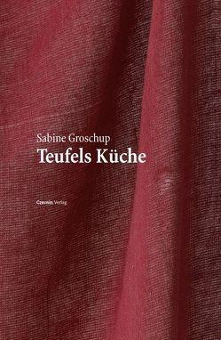 Teufels Küche von Groschup,  Sabine