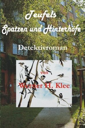 Teufels Spatzen und Hinterhöfe von Klee,  Werner H.
