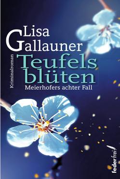 Teufelsblüten von Gallauner,  Lisa