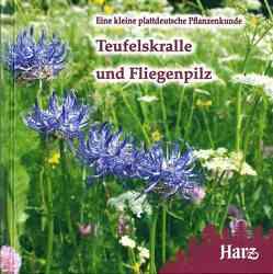 Teufelskralle und Fliegenpilz von George,  Klaus, Kison,  Hans U, Kison,  Hans-Ulrich, Reissbrodt,  Rolf, Springer,  Bruno