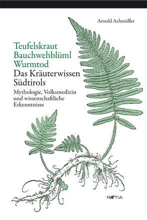 Teufelskraut, Bauchwehblüml, Wurmtod von Achmüller,  Arnold