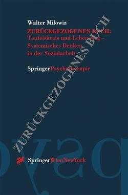 Teufelskreis und Lebensweg — Systemisches Denken in der Sozialarbeit von Fraunbaum,  K., Götz,  A.M., Kanitsar,  G., Karlburger,  C., Milowiz,  Walter, Prinzjakowitsch,  W., Weber,  A.J.