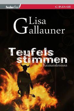 Teufelsstimmen von Gallauner,  Lisa