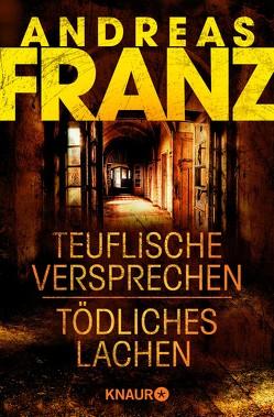 Teuflische Versprechen / Tödliches Lachen von Franz,  Andreas