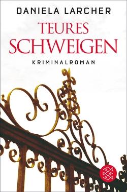 Teures Schweigen von Larcher,  Daniela