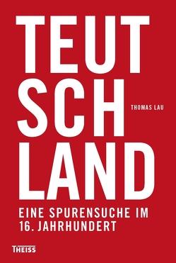 Teutschland von Lau,  Thomas