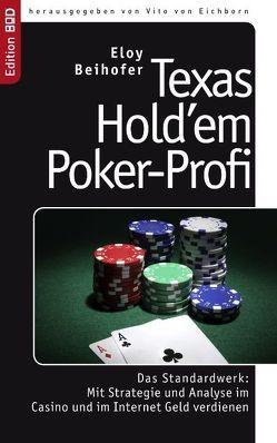 Texas Hold'em Poker-Profi von Beihofer,  Eloy, Eichborn,  Vito von