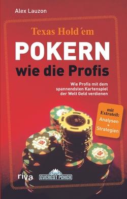 Texas Hold'em – Pokern wie die Profis von Lauzon,  Alex