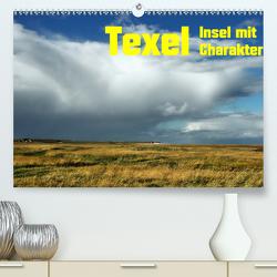 Texel Insel mit Charakter (Premium, hochwertiger DIN A2 Wandkalender 2021, Kunstdruck in Hochglanz) von Eckert,  Ralf