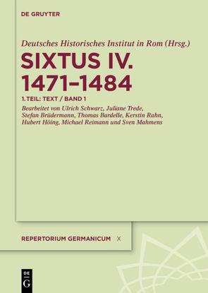 Repertorium Germanicum. Sixtus IV. (1471–1484) / Text von Bardelle,  Thomas, Brüdermann,  Stefan, Deutsches Historisches Institut in Rom, Höing,  Hubert, Mahmens,  Sven, Rahn,  Kerstin, Reimann,  Michael, Schwarz,  Ulrich, Trede,  Juliane