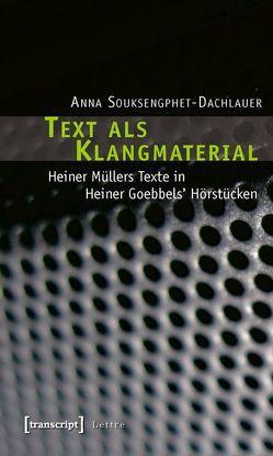 Text als Klangmaterial von Souksengphet-Dachlauer,  Anna