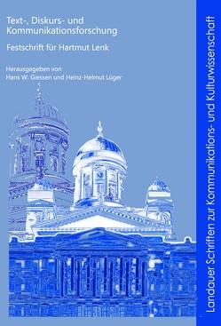 Text-, Diskurs- und Kommunikationsforschung von Giessen,  Hans W, Lüger,  Heinz-Helmut