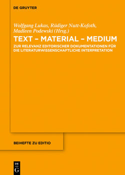 Text – Material – Medium von Lukas,  Wolfgang, Nutt-Kofoth,  Rüdiger, Podewski,  Madleen