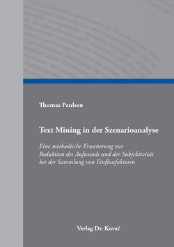 Text Mining in der Szenarioanalyse von Paulsen,  Thomas