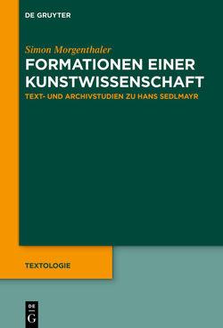 Text- und Archivstudien zu Hans Sedlmayr von Morgenthaler,  Simon