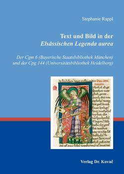 Text und Bild in der Elsässischen Legenda aurea von Rappl,  Stephanie
