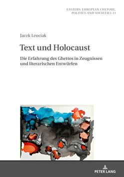 Text und Holocaust von Leociak,  Jacek, Palmes,  Lisa