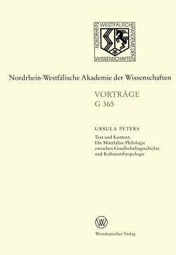 Text und Kontext: Die Mittelalter-Philologie zwischen Gesellschftsgeschichte und Kulturanthropologie von Peters,  Ursula