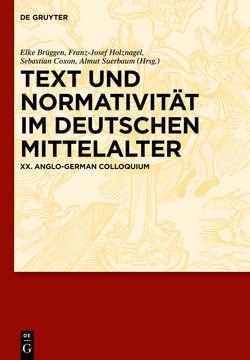 Text und Normativität im deutschen Mittelalter von Brüggen,  Elke, Coxon,  Sebastian, Holznagel,  Franz-Josef, Suerbaum,  Almut
