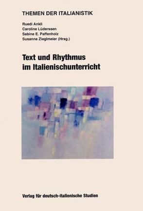 Text und Rhythmus im Italienischunterricht von Ankli,  Ruedi, Lüderssen,  Caroline, Paffenholz,  Sabine E., Zieglmeier,  Susanne