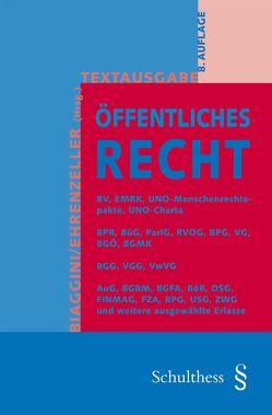 Textausgabe Öffentliches Recht von Biaggini,  Giovanni, Ehrenzeller,  Bernhard