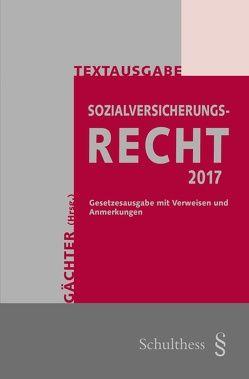 Textausgabe Sozialversicherungsrecht 2017 (PrintPlu§) von Gächter,  Thomas