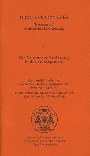 Textauswahl in deutscher Übersetzung / Die Vaterunser-Erklärung in der Volkssprache von Gärtner,  Kurt, Jungandreas,  Wolfgang, Nikolaus von Kues, Rapp,  Andrea