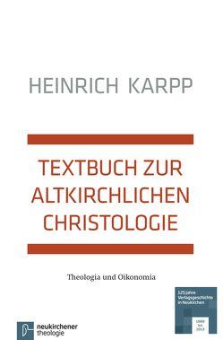 Textbuch zur altkirchlichen Christologie von Karpp,  Heinrich, Ritter,  Adolf Martin