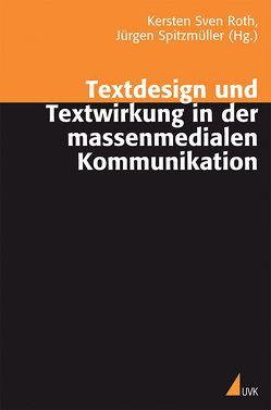 Textdesign und Textwirkung in der massenmedialen Kommunikation von Roth,  Kersten Sven, Spitzmüller,  Jürgen