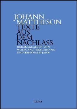 Texte aus dem Nachlass von Mattheson,  Johann