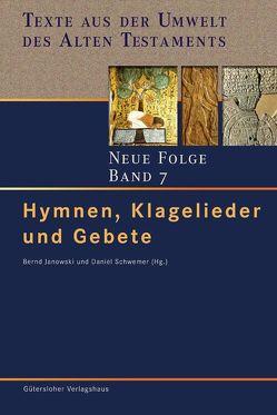 Texte aus der Umwelt des Alten Testaments. Neue Folge. (TUAT-NF) / Hymnen, Klagelieder und Gebete von Janowski,  Bernd, Schwemer,  Daniel