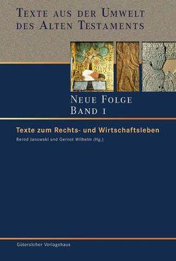 Texte aus der Umwelt des Alten Testaments. Neue Folge. (TUAT-NF) / Texte zum Rechts- und Wirtschaftsleben von Janowski,  Bernd, Wilhelm,  Gernot