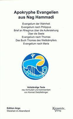 Texte aus Nag Hammadi / Apokryphe Evangelien aus Nag Hammadi von Dietzfelbinger,  Konrad