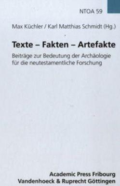Texte – Fakten – Artefakte von Bösen,  Willibald, Cebulj,  Christian, Fabry,  Heinz-Josef, Klauck,  Hans-Josef, Kuechler,  Max, Schmidt,  Karl Matthias, Zangenberg,  Jürgen