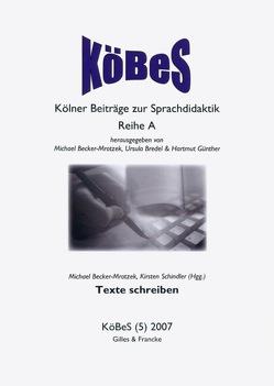 Texte schreiben von Becker-Mrotzek,  Michael, Schindler,  Kirsten