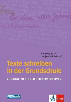 Texte schreiben in der Grundschule von Bär,  Christina, Uhl,  Benjamin