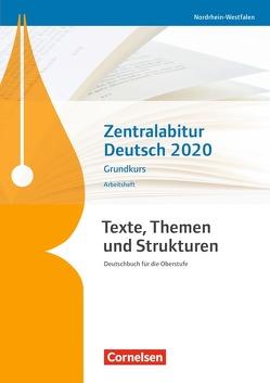 Texte, Themen und Strukturen – Nordrhein-Westfalen – Neubearbeitung / Zentralabitur Deutsch 2020