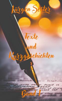Texte und Kurzgeschichten – Band 1 von Sester,  Jürgen