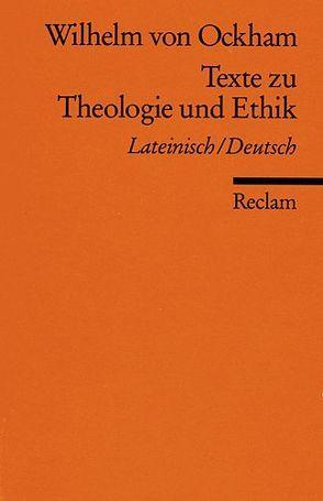 Texte zu Theologie und Ethik von Leppin,  Volker, Müller,  Sigrid, Wilhelm von Ockham