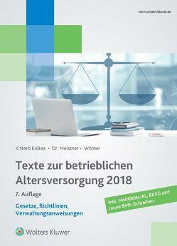 Texte zur betrieblichen Altersversorgung 2018 von Kisters-Kölkes,  Margret, Meissner,  Henriette