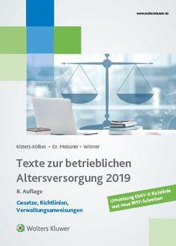 Texte zur betrieblichen Altersversorgung 2019 von Kisters-Kölkes,  Margret, Meissner,  Henriette, Wörner,  Frank