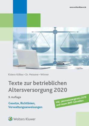 Texte zur betrieblichen Altersversorgung 2020 von Kisters-Kölkes,  Margret, Meissner,  Henriette, Wörner,  Frank
