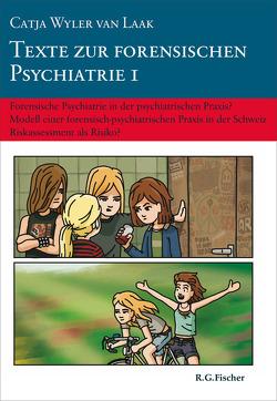 Texte zur forensischen Psychiatrie 1 von Wyler van Laak,  Catja