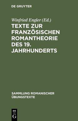Texte zur französischen Romantheorie des 19. Jahrhunderts von Engler,  Winfried