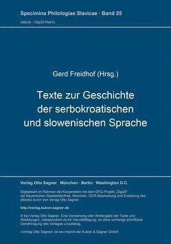 Texte zur Geschichte der serbokroatischen und slowenischen Sprache von Freidhof,  Gerd