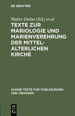 Texte zur Mariologie und Marienverehrung der mittelalterlichen Kirche von Delius,  Walter, Kolping,  Adolf